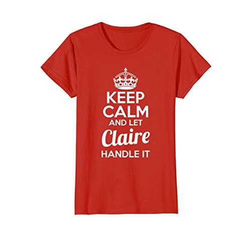 Womens Claire T Shirt Keep Calm And Let Claire Handle It Medium Red