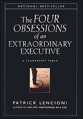 Read Online The Four Obsessions of an Extraordinary Executive: The Four Disciplines at the Heart of Making Any Organization World Class [4 OBSESSIONS OF AN EXTRAORDINA] pdf epub