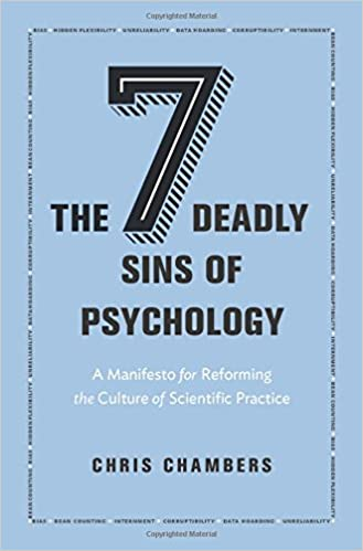 The Seven Deadly Sins Of Psychology: A Manifesto For Reforming The Culture  Of Scientific Practice: Chris Chambers: 9780691158907: Amazon.com: Books