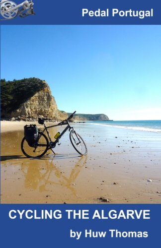 Cycling The Algarve (Pedal Portugal Tours & Day Rides) (Volume 2)