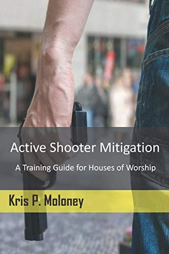 Active Shooter Mitigation: A Training Guide for Houses of Worship
