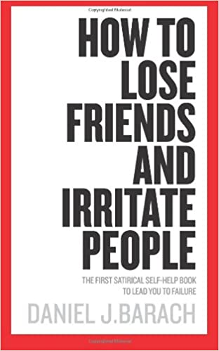 How To Lose Friends And Irritate People The First Satirical Self