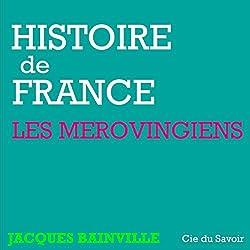 Les Mérovingiens (Histoire de France)