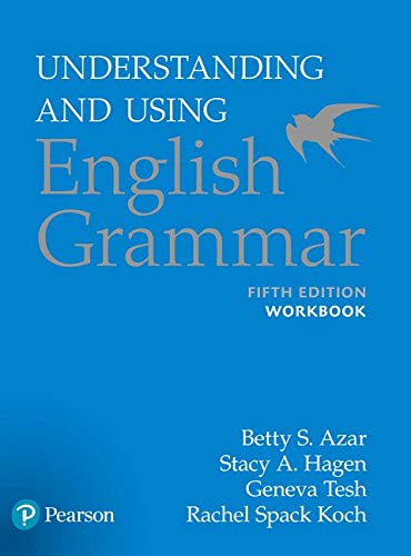Workbook, Understanding and Using English Grammar, 5th Edition