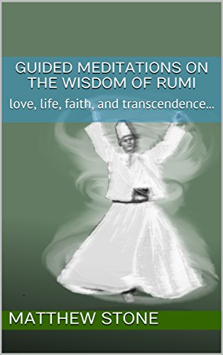 Guided Meditations on the Wisdom of Rumi: love, life, faith, and ()