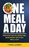 One Meal A Day: Improved Health, More Time, More