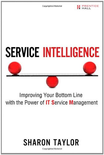 [PDF] Service Intelligence: Improving Your Bottom Line with the Power of IT Service Management Free Download | Publisher : Prentice Hall | Category : Computers & Internet | ISBN 10 : 0132692074 | ISBN 13 : 9780132692076
