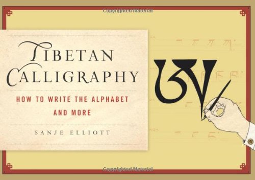 Tibetan Calligraphy: How to Write the Alphabet and More by Wisdom Publications