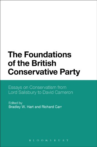 The Foundations of the British Conservative Party: Essays on Conservatism from Lord Salisbury to David - Salisbury Centre