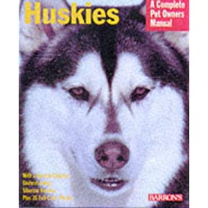 Huskies (Complete Pet Owner's Manuals) 4