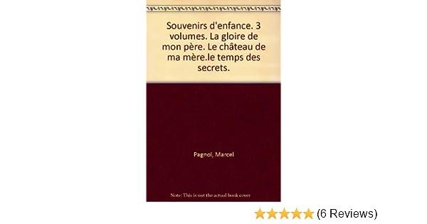 Souvenirs Denfance 3 Volumes La Gloire De Mon Pre Le Chteau De
