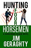 Hunting Four Horsemen: A Dangerous Clique Novel