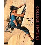 College Physics, Wilson, Jerry D. and Buffa, Anthony J., 0131497065
