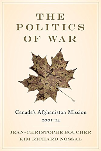 The Politics of War: Canada's Afghanistan Mission, 2001–14