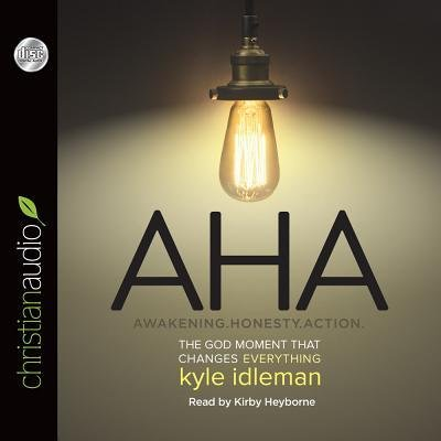 AHA : Awakening. Honesty. Action: The God Moment That Changes Everything(CD-Audio) - 2014 Edition PDF