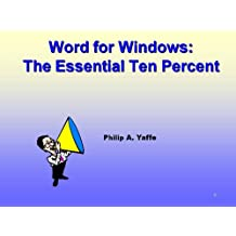Word for Windows: The Essential Ten Percent