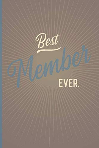Best Member Ever - Notebook • Journal • Diary: Small but unique gift for clubs, organizations and guests I 120 lined pages for personal notes I Oldschool brown