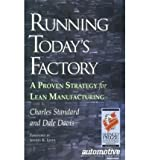 Running Today's Factory : A Proven Strategy for Lean Manufacturing, Standard, Charles and Davis, Dale, 0872635139