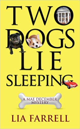 Google android books download Two Dogs Lie Sleeping (A Mae December Mystery Book 2) PDF DJVU FB2 by Lia Farrell