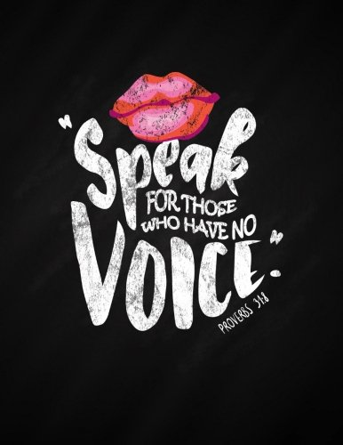 Speak for Those Who Have No Voice Proverbs 31 8