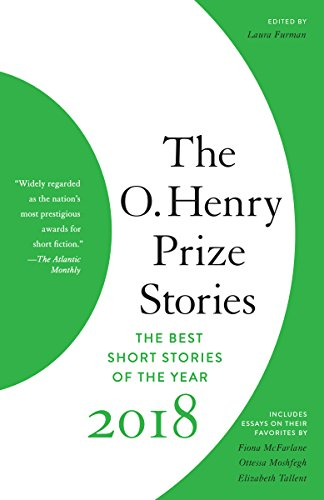 The O. Henry Prize Stories 2018 (The O. Henry Prize Collection) -