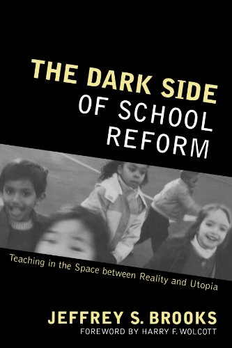 The Dark Side of School Reform: Teaching in the Space between Reality and Utopia