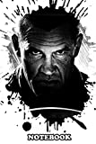 Notebook: Josh Brolin Sin City , Journal for Writing, College Ruled Size 6' x 9', 110 Pages