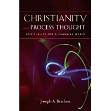 Christianity and Process Thought: Spirituality for a Changing World