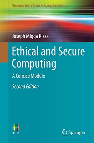 Ethical and Secure Computing: A Concise Module (Undergraduate Topics in Computer Science)