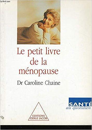 Le Petit Livre De La Menopause Caroline Chaine