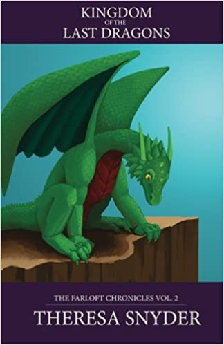 Kingdom of the Last Dragons (The Farloft Chronicles) (Volume