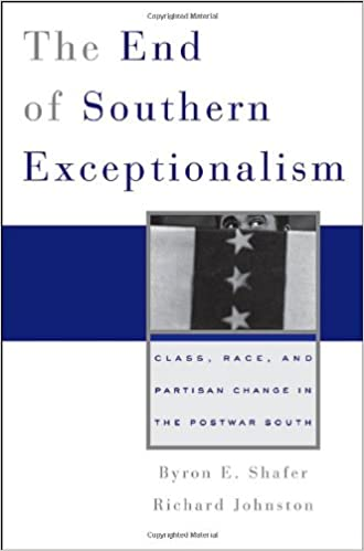 The End Of Southern Exceptionalism Class Race And Partisan Change