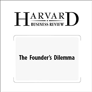 The Founder's Dilemma (Harvard Business Review) Periodical