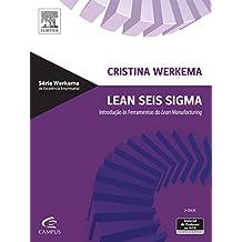 Lean Seis Sigma. Introdução às Ferramentas do Lean Manufacturing