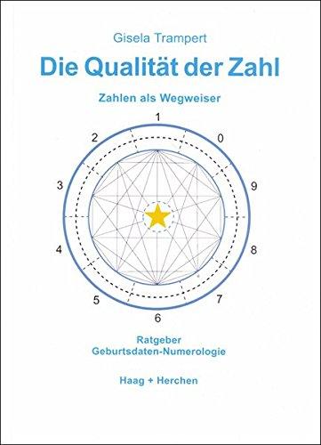 Die Qualität der Zahl. Zahlen als Wegweiser Taschenbuch – 31. Juli 2003 Gisela Trampert Haag + Herchen 3898462447 Esoterik