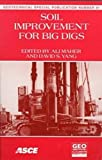 Soil Improvement for Big Digs : Proceedings of Sessions Sponsored by the Geotechnical Engineering Division of the American Society of Civil Engineers in Conjunction with the Asce National Convention in Boston, Massachusetts, October 18-21, 1998, , 0784403880
