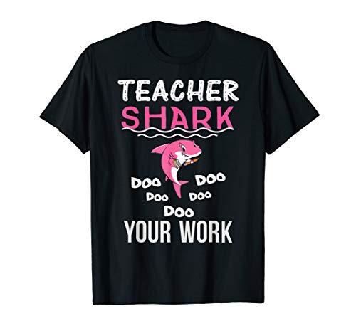 Teacher Shark Doo Doo Doo Your Work Funny Gift T-Shirt