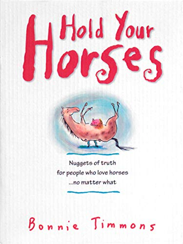 Horse Nugget - Hold Your Horses: Nuggets of Truth for People Who Love Horses...No Matter What