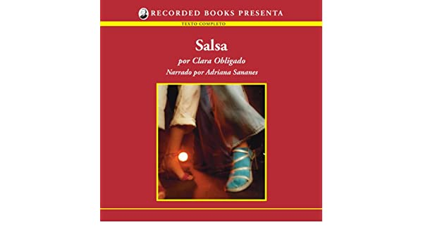 Amazon.com: Salsa (Texto Completo) (Audible Audio Edition): Clara Obligado, Adriana Sananes, Recorded Books: Books