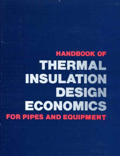 Handbook of Thermal Insulation Design Economics for Pipes and Equipment