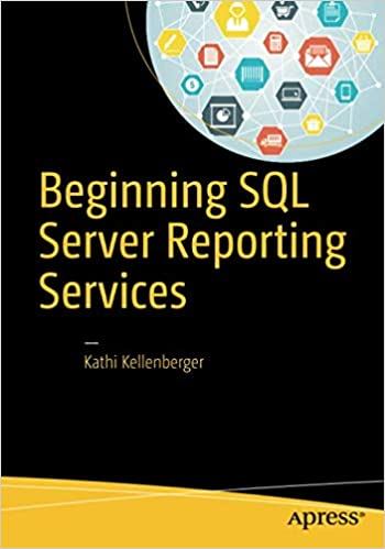 Beginning SQL Server Reporting Services: Amazon co uk: Kathi