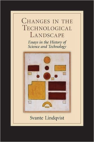 Changes In The Technological Landscape Essays In The History Of  Changes In The Technological Landscape Essays In The History Of Science  And Technology Svante Lindqvist  Amazoncom Books