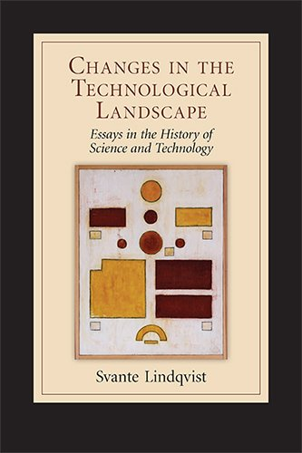Changes in the Technological Landscape: Essays in the History of Science and Technology