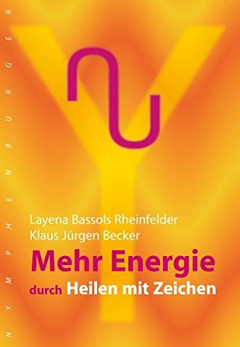Mehr Energie: durch Heilen mit Zeichen Gebundenes Buch – 3. Januar 2014 Layena Bassols-Rheinfelder Klaus Becker Nymphenburger 3485013153