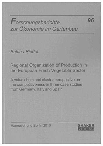 Regional Organization of Production in the European Fresh Vegetable Sector: A Value Chain and Cluster Perspective on the