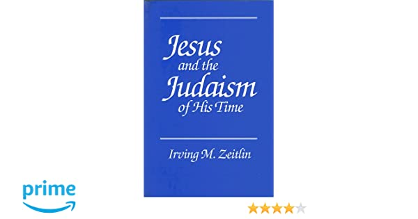 Jesus and the Judaism of His Time