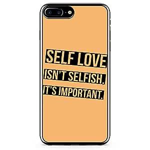 iPhone 7 Plus Transparent Edge Phone Case Love Phone Case Self Love Phone Case Selfish Phone Case Important iPhone 7 Plus Cover with Transparent Frame