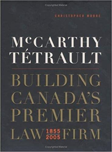 McCarthy Tetrault: Building Canada's Premier Law Firm 1855