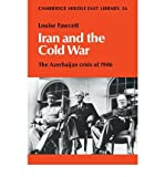 img - for [ [ [ Iran and the Cold War: The Azerbaijan Crisis of 1946[ IRAN AND THE COLD WAR: THE AZERBAIJAN CRISIS OF 1946 ] By Fawcett, Louise L. Estrange ( Author )Mar-19-2009 Paperback book / textbook / text book