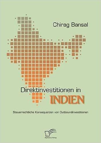 Direktinvestitionen in Indien: Steuerrechtliche Konsequenzen von Outboundinvestitionen